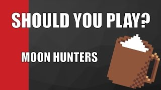 Should You Play? - Moon Hunters Game Review