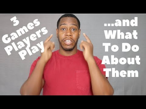 3 Games Players Play And What To Do About Them