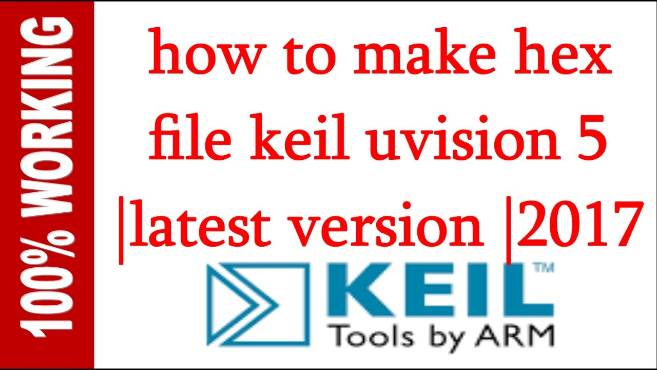 How To Make Hex File Keil Uvision 5 | Latest Version | 2017