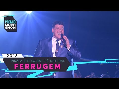 Pirata e Tesouro + É Natural | Ferrugem | Prêmio Multishow 2018