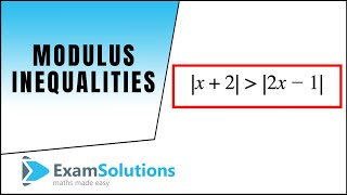 Modulus Inequalities 1 ExamSolutions