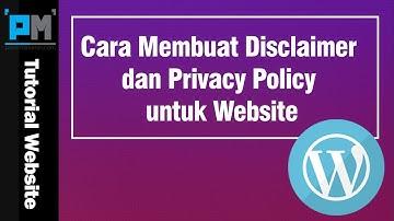 Cara Membuat Disclaimer dan Privacy Policy untuk Website