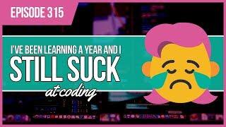 JMS315: Been Coding Forever, I Still Suck