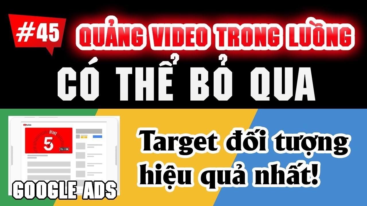 Hướng dẫn tạo chiến dịch quảng cáo VIDEO TRONG LUỒNG CÓ THỂ BỎ QUA   Tài liệu Google Ads 2020
