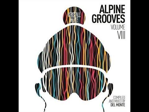 Alpine Grooves Vol. 8 (Kristallhütte) Del Monte - Various Artists