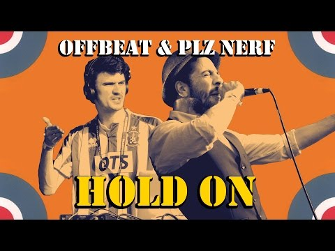 Offbeat & Plz Nerf - Hold On (Free Download)