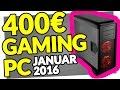 Bester Gaming PC für 400€ Euro - [JANUAR 2016] - Gamer Zusammenstellung bis 400 Euro