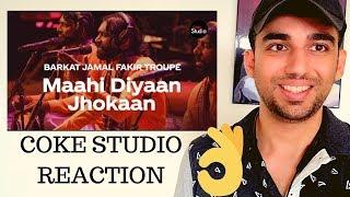 Maahi Diyaan Jhokaan Reaction | Barkat Jamal Fakir Troupe | Coke Studio Season 12
