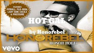 Honorebel -  HOT GAL (AUDIO)