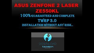 HOW TO INSTALL TWRP 3.0 IN ASUS ZENFONE 2 LASER ZE550KL FOR MASHMALLOW  (COMPLETE PROCESS)