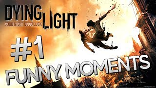 DYING LIGHT | FUNNY MOMENTS | 01 (+18)