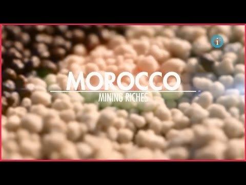 Morocco The Making of a Developed Nation - MINING -
