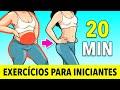 Os Melhores Exercícios Para Iniciantes Em 20 Minutos - Treino Em Casa