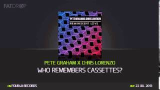Pete Graham x Chris Lorenzo - Who Remembers Cassettes? (Four40 Records)