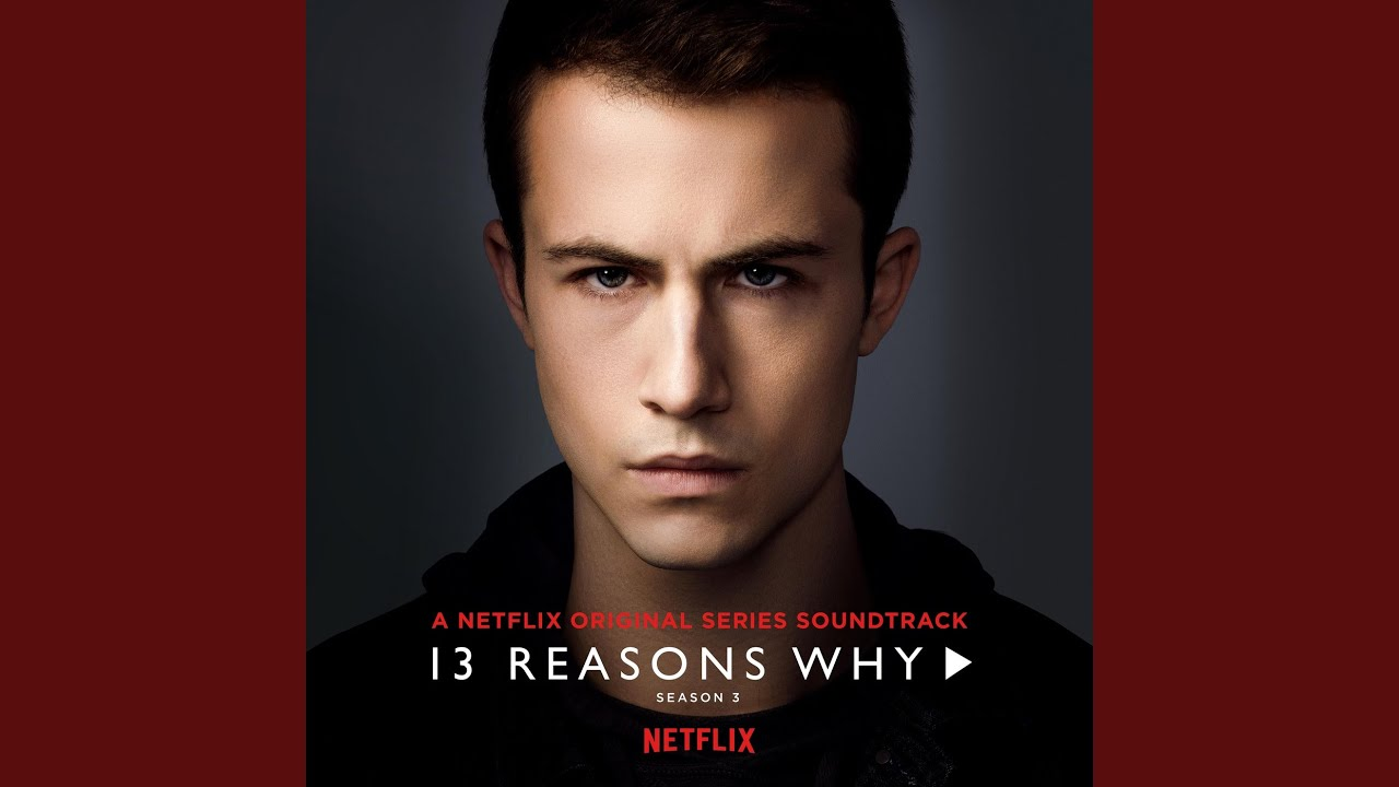 13 Reasons Why season 3 soundtrack: Every song featured on