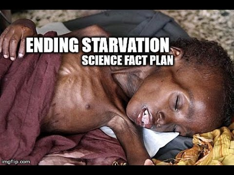 Ending Starvation and World Hunger - Science Fact Plan - Robotics Technology - NWO