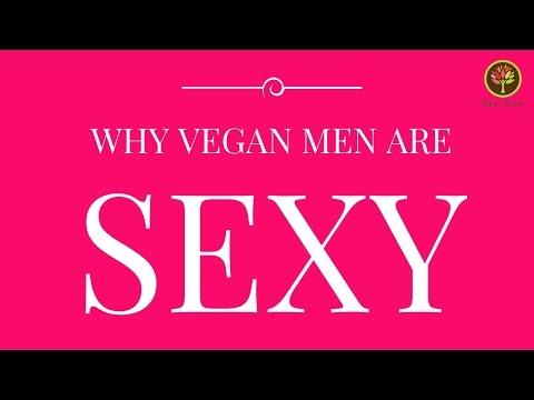 Why vegan men are sexy
