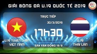 TRỰC TIẾP || HIỆP 1 || U19 Viêt Nam - U19 Thái Lan || Chung Kết U19 Quốc Tế 2019