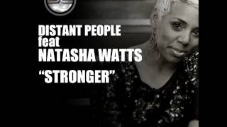 Distant People Ft Natasha Watts- Stronger (Original Mix) Preview