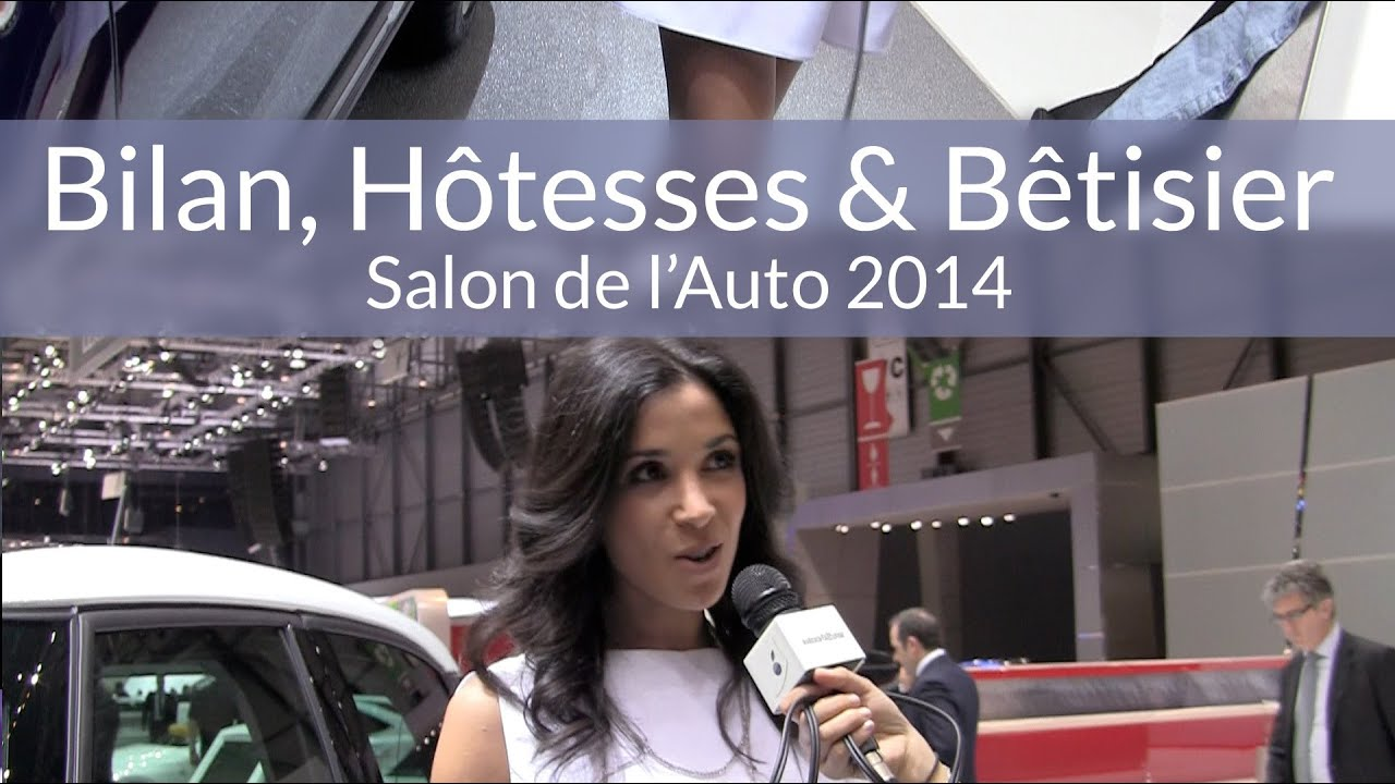 salon de l 39 auto de gen ve 2014 bilan h tesses et b tisier youtube. Black Bedroom Furniture Sets. Home Design Ideas