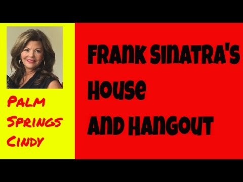 Frank Sinatra's House and Hang Out