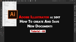 How To Create And Save New Document In Adobe Illustrator cc 2017