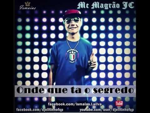 Mc Magrão JC - Aonde Que Ta o Segredo ' Prod: DJ Elltinho '