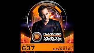 Paul van Dyk - Vonyc Sessions 637 (Guest mix Alex M.O.R.P.H. 17.01.2019)
