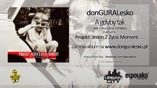 12. donGURALesko - A gdyby tak feat. Fokus (prod. Donatan)