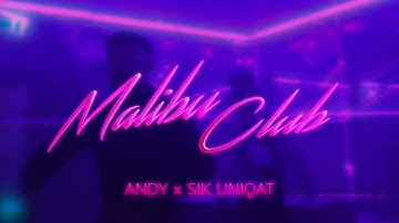 ANDY x SIK UNIQAT - Malibu Club (prod. by DryBeatz)