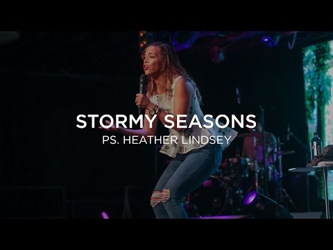 Stormy Seasons |  Heather Lindsey