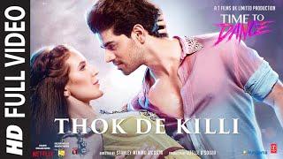 Thok De Killi (Full Video Song) Navraj Hans   Rochak Kohli   Time To Dance   Sooraj, Isabelle