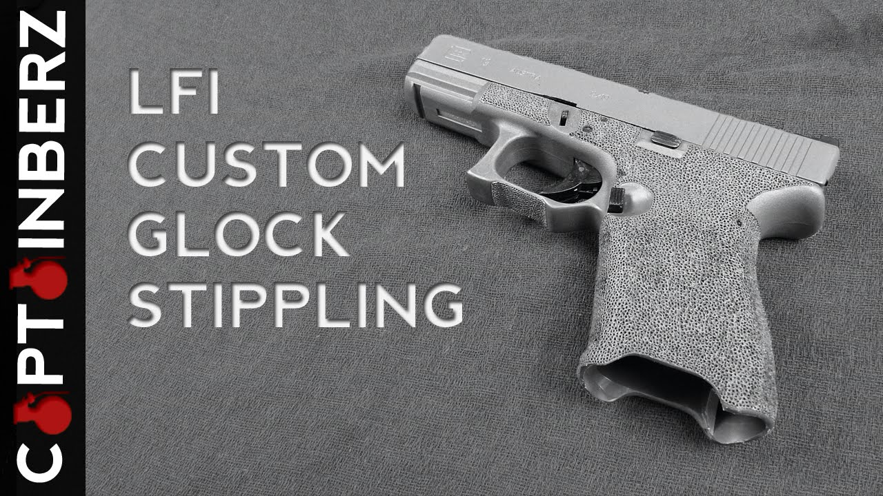 Glock Frame Modifications/Stippling by Light Fighter Innovations ...