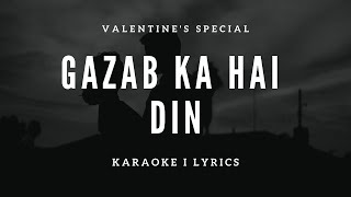 Gazab Ka Hai Din (Free Unplugged Karaoke With Lyrics)   Valentine's Special Song