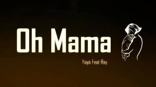 Yayà Feat Ray - Oh Mama