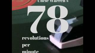 Uncle Warren's 78 Revolutions Per Minute #9