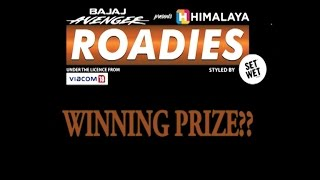 Himalaya Roadies Prize Amount for Season 1 (LIVON-THE EVENING SHOW AT SIX)