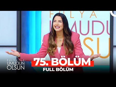 Fulya İle Umudun Olsun 75. Bölüm