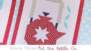 Snapshots Quilt Along Block Three: Put The Kettle On Pattern – Fat Quarter Shop