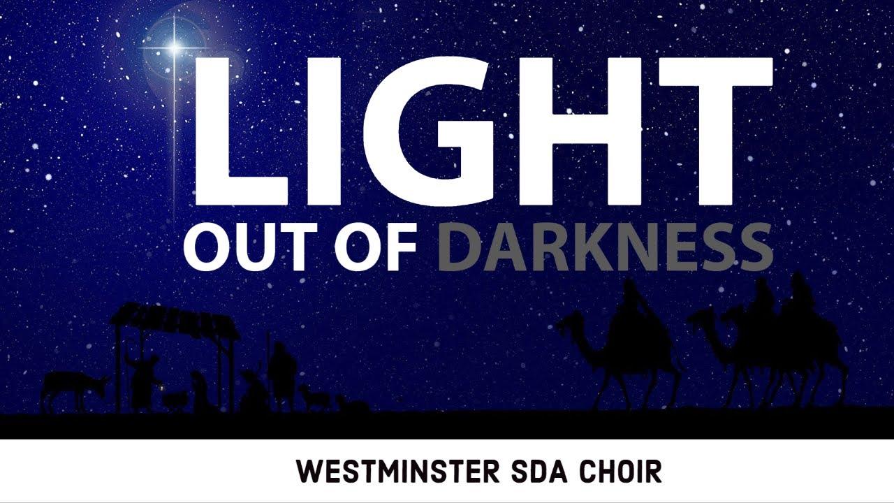 Light Out Of Darkness -Westminster SDA Choir