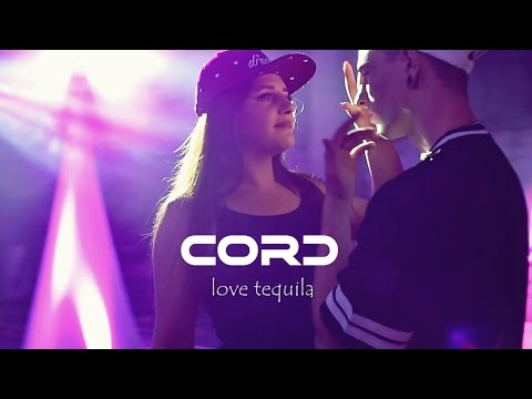 CORD - Love Tequila - nowość (Official Video)