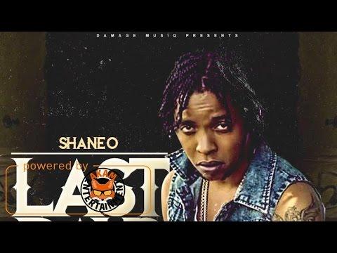 Shane O - Last Days [Safe House Riddim] April 2017