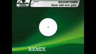Boomtown - How Old Are You [Remix] (extra BASS)