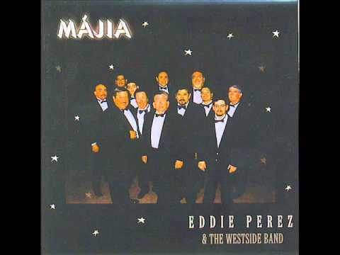 Eddie Perez & the Westside Band - No Te Quiero Conocer.wmv