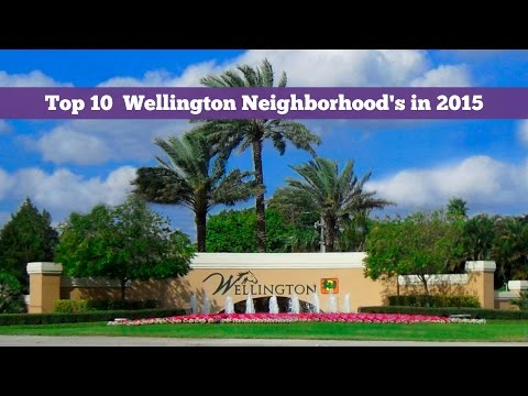 TOP 10 Wellington Florida Neighborhoods in 2015 | Michelle Gibson, REALTOR 561-333-0446
