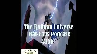 TBU Bat-Fans Episode 166