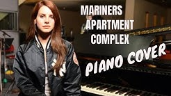 Lana Del Rey - Mariners Apartment Complex - Piano Cover
