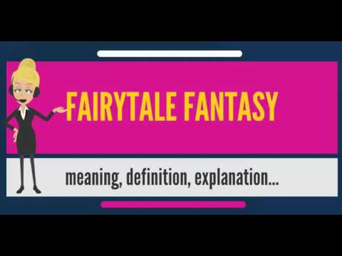 What is FAIRYTALE FANTASY? What does FAIRYTALE FANTASY mean? FAIRYTALE FANTASY meaning