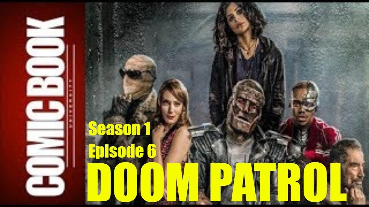 Doom Patrol S01e06 Doom Patrol Patrol Review Comic Book University