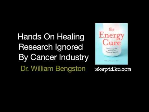 Dr. William Bengston's Hands On Healing Research Ignored by Cancer Industry